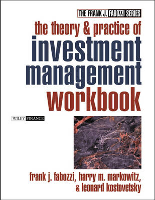 The Theory and Practice of Investment Management Workbook: Step-by-Step Exercises and Tests to Help You Master The Theory and Practice of Investment Management - Frank J. Fabozzi Series (Paperback)