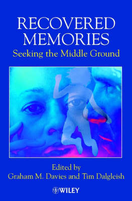 Recovered Memories: Seeking the Middle Ground (Hardback)