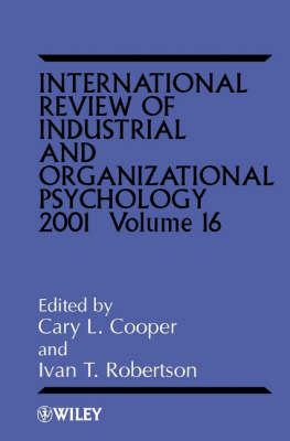 International Review of Industrial and Organizational Psychology: Vol. 16 - International Review of Industrial and Organizational Psychology 16 (Hardback)