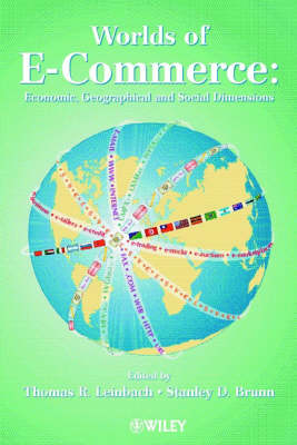 Worlds of E-Commerce: Economic, Geographical and Social Dimensions (Hardback)