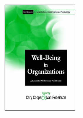 Well-being in Organizations: A Reader for Students and Practioners - Key Issues in Industrial & Organizational Psychology (Paperback)