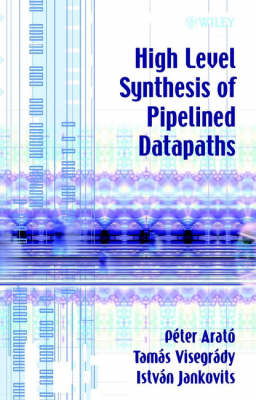 High Level Synthesis of Pipelined Datapaths (Hardback)
