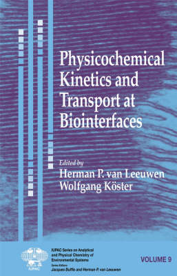 Physicochemical Kinetics and Transport at Biointerfaces - Series on Analytical and Physical Chemistry of Environmental Systems (Hardback)