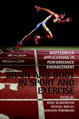 Brain and Body in Sport and Exercise: Biofeedback Applications in Performance Enhancement (Hardback)