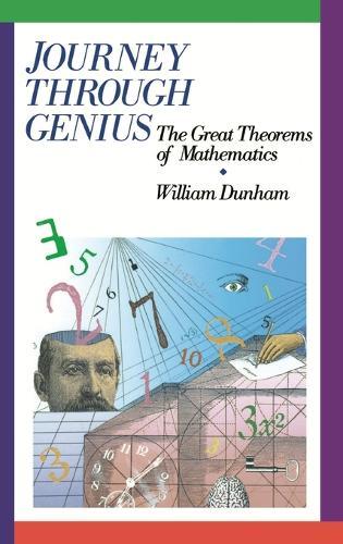 Journey through Genius: Great Theorems of Mathematics (Hardback)