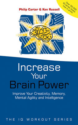 Increase Your Brainpower: Improve Your Creativity, Memory, Mental Agility and Intelligence - The IQ Workout Series (Paperback)
