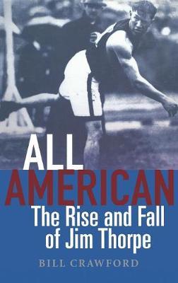 All American: The Rise and Fall of Jim Thorpe (Hardback)