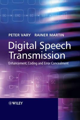 Digital Speech Transmission: Enhancement, Coding and Error Concealment (Hardback)