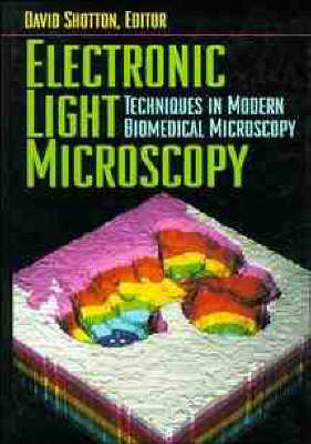 Electronic Light Microscopy - Modern Techniques of Biomedical Microscopy S. (Hardback)