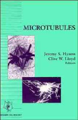 Microtubules - Modern Cell Biology (Hardback)