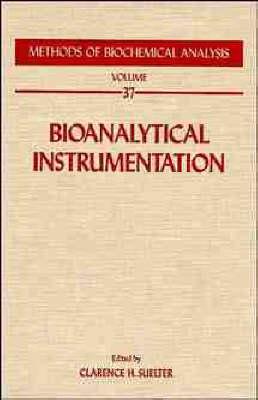 Methods of Biochemical Analysis: Bioanalytical Instrumentation v.37 - Methods of Biochemical Analysis Vol 37 (Hardback)
