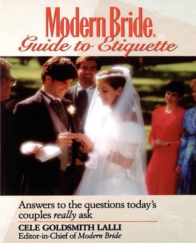 Modern Bride Guide to Etiquette: Answers to the Questions Today's Couples Really Ask (Paperback)