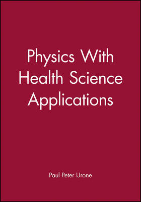 Physics With Health Science Applications (Paperback)