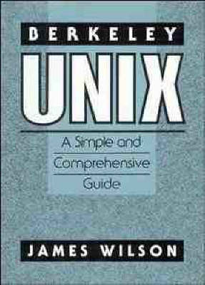 Berkeley Unix: A Simple and Comprehensive Guide (Paperback)