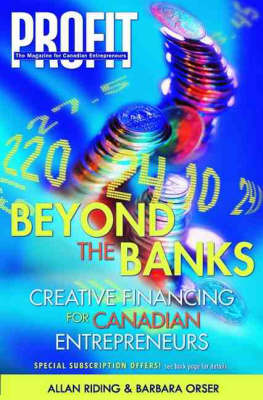 Beyond the Banks: Creative Financing for Canadian Entrepreneurs (Hardback)