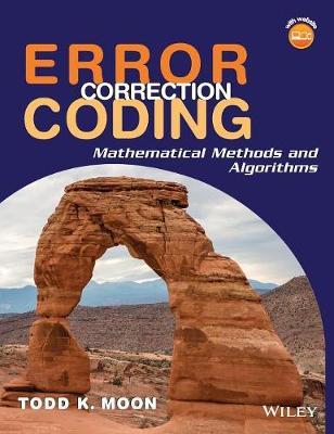 Error Correction Coding: Mathematical Methods and Algorithms (Hardback)