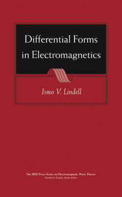 Differential Forms in Electromagnetics - IEEE Press Series on Electromagnetic Wave Theory (Hardback)