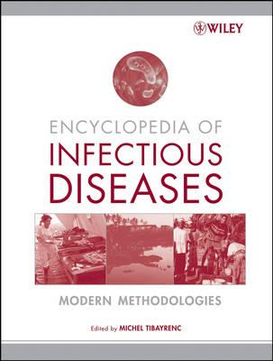 Encyclopedia of Infectious Diseases: Modern Methodologies (Hardback)