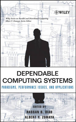 Dependable Computing Systems: Paradigms, Performance Issues, and Applications - Wiley Series on Parallel and Distributed Computing (Hardback)