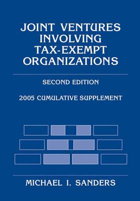 Joint Ventures Involving Tax-Exempt Organizations: 2005 Cumulative Supplement (Paperback)