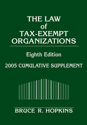 The Law of Tax-Exempt Organizations: 2005 Cumulative Supplement (Paperback)