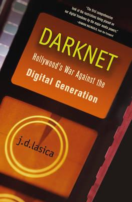 Darknet: Hollywood's War Against the Digital Generation (Hardback)