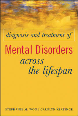 Diagnosis and Treatment of Mental Disorders Across the Lifespan (Hardback)