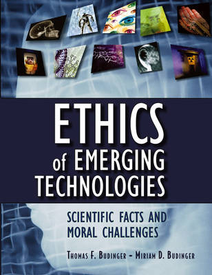 Ethics of Emerging Technologies: Scientific Facts and Moral Challenges (Hardback)