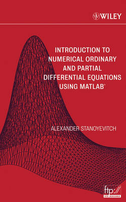 Introduction to Numerical Ordinary and Partial Differential Equations Using MATLAB - Pure and Applied Mathematics: A Wiley Series of Texts, Monographs and Tracts (Hardback)