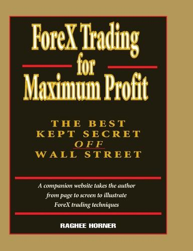 ForeX Trading for Maximum Profit: The Best Kept Secret Off Wall Street (Hardback)