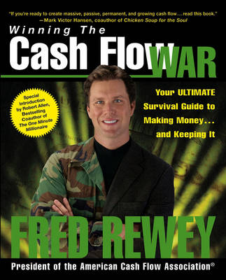 Winning the Cash Flow War: Your Ultimate Survival Guide to Making Money and Keeping It (Hardback)