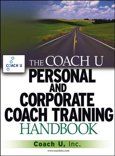 The Coach U Personal and Corporate Coach Training Handbook (Hardback)