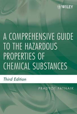 A Comprehensive Guide to the Hazardous Properties of Chemical Substances (Hardback)