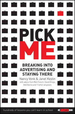 Pick Me: Breaking Into Advertising and Staying There (Paperback)