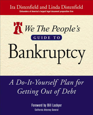 We the People's Guide to Bankruptcy: A Do-it-Yourself Plan to Getting Out of Debt (Paperback)