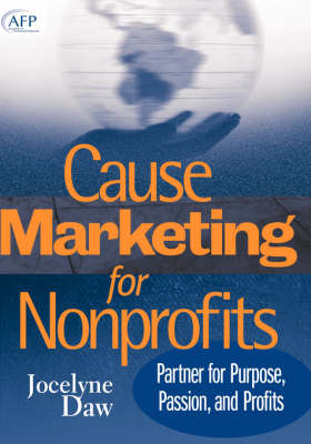 Cause Marketing for Nonprofits: Partner for Purpose, Passion, and Profits (AFP Fund Development Series) - The AFP/Wiley Fund Development Series (Hardback)