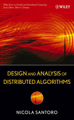 Design and Analysis of Distributed Algorithms - Wiley Series on Parallel and Distributed Computing (Hardback)