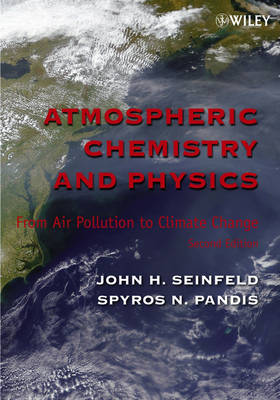 Atmospheric Chemistry and Physics: From Air Pollution to Climate Change (Paperback)