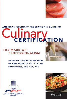 The American Culinary Federation's Guide to Culinary Certification: The Mark of Professionalism (Paperback)