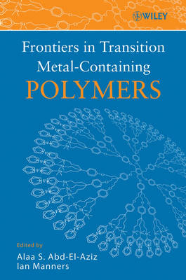 Frontiers in Transition Metal-Containing Polymers (Hardback)