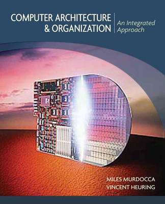 Computer Architecture and Organization: An Integrated Approach (Hardback)