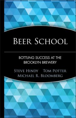 Beer School: Bottling Success at the Brooklyn Brewery (Hardback)