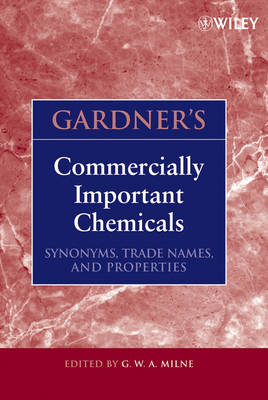 Gardner's Commercially Important Chemicals: Synonyms, Trade Names, and Properties (Hardback)