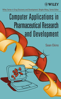 Computer Applications in Pharmaceutical Research and Development - Wiley Series in Drug Discovery and Development (Hardback)