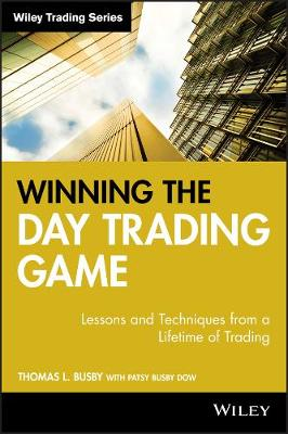 Winning the Day Trading Game: Lessons and Techniques from a Lifetime of Trading - Wiley Trading (Hardback)