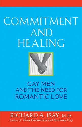 Commitment and Healing: Gay Men and the Need for Romantic Love (Hardback)