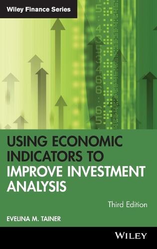 Using Economic Indicators to Improve Investment Analysis - Wiley Finance (Hardback)