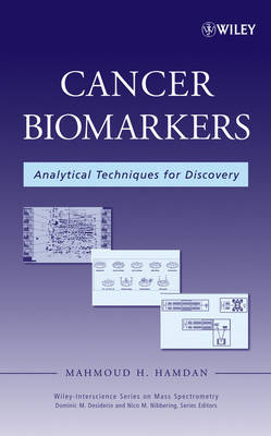 Cancer Biomarkers: Analytical Techniques for Discovery - Wiley Series on Mass Spectrometry (Hardback)