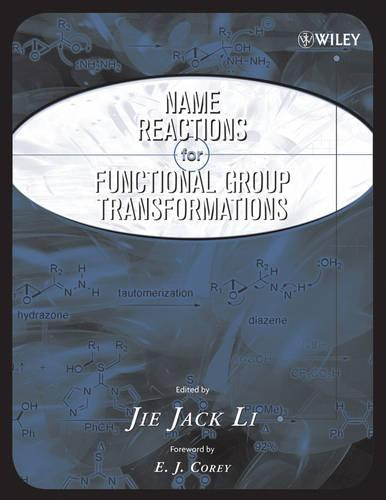 Name Reactions of Functional Group Transformations - Comprehensive Name Reactions (Hardback)