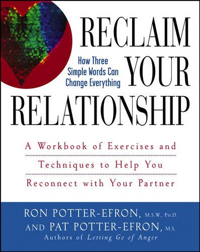 Reclaim Your Relationship: A Workbook of Exercises and Techniques to Help You Reconnect with Your Partner (Paperback)